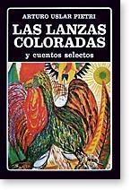 Las Lanzas Coloradas y Cuentos Selectos - Prologo y cronologia Domingo Miliani. Volumen 60 De La ...