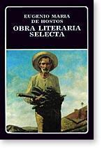 Obra Literaria Selecta - Seleccion, prologo, cronologia: Hostos, Eugenio Maria
