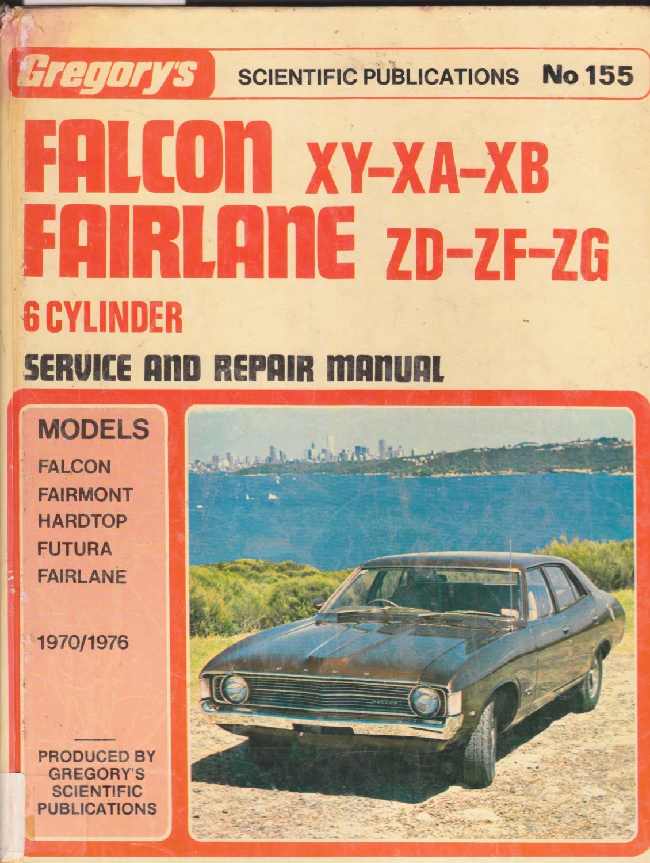 Gregory's Scientific Publications Service and Repair Manual No. 155: Falcon  6 XY, XA