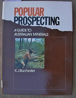 Popular Prospecting: A Guide to Australian Minerals: Buchester, K. J.