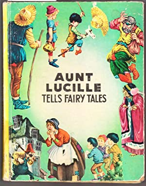 Aunt Lucille Tells Fairy Tales: Eight Stories: Aunt Lucille
