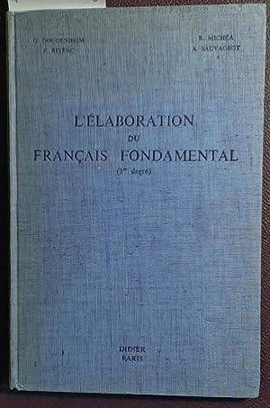 L'elaboration Du Francais Fondamental (1er Degre): Gougenheim, Michea, Rivenc