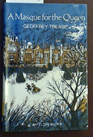 A Masque for the Queen: Trease, Geoffrey