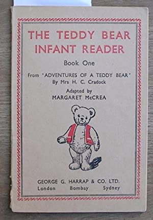 The Teddy Bear Infant Reader : Book One : From Adventures of a Teddy Bear By Mrs H. C. Cradock: ...