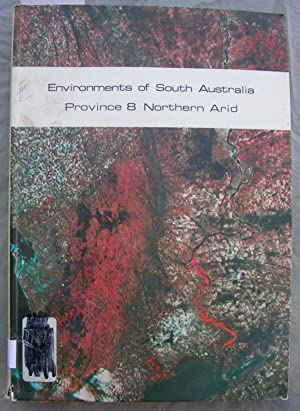 Environments of South Australia Province 8 Northern Arid: Laut, Heyligers, Keig, Loffler, Margules,...