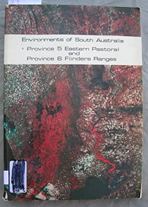Environments of South Australia Province 5 Eastern Pastoral and Province 6 Flinders Ranges: Laut, ...