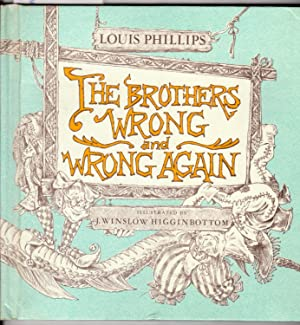 The Brothers Wrong and Wrong Again: Phillips, Louis