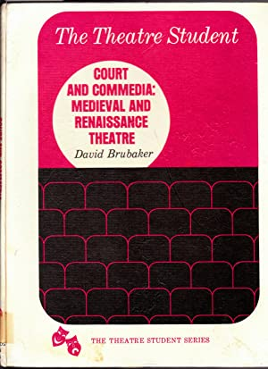 Court and commedia: The Italian Renaissance stage (The Theatre student series), Brubaker, David