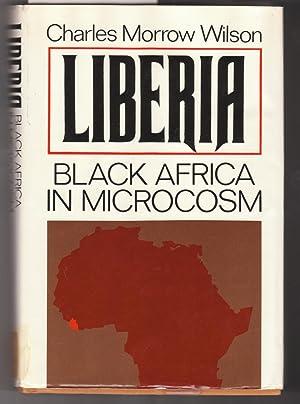 Liberia : Black Africa in Microcosm: Wilson, Charles Morrow