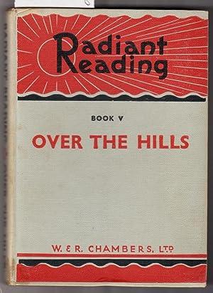 Radiant Reading Book V [Five] : Over: Collocott, T. C.
