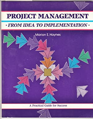 Project Management : From Idea to Implementation: Haynes, Marion E.