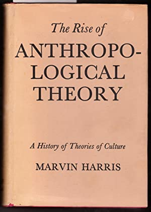 The Rise of Anthropological Theory : A History of Theories of Culture