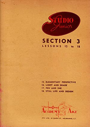 Studio Junior Self Tutor Section 3 Lessons 15 to 18 : Elementary Perspective; Light and Shade; Pe...