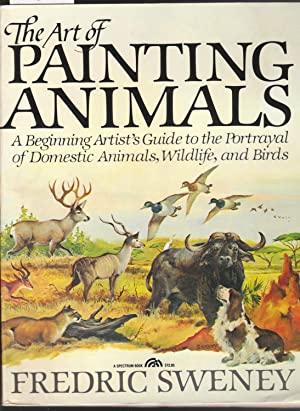 The Art of Painting Animals : A Beginning Artist's Guide
