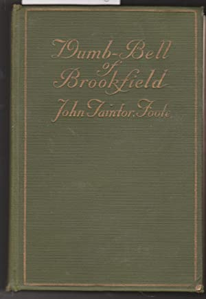 Dumb-Bell of Brookfield: Foote, John Taintor