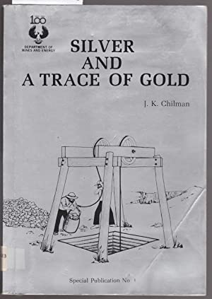Silver and a Trace of Gold : Chilman, J. K.