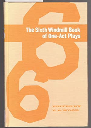 The Sixth Windmill Book of One - Act Plays