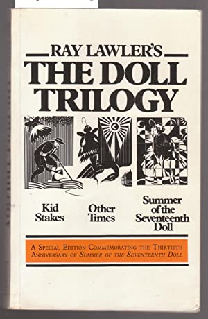The Doll Trilogy : Kid Stakes, Other Times, Summer of the Seventeenth Doll
