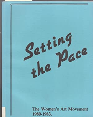 Setting the Pace : The Women's Art Movement 1980-1983