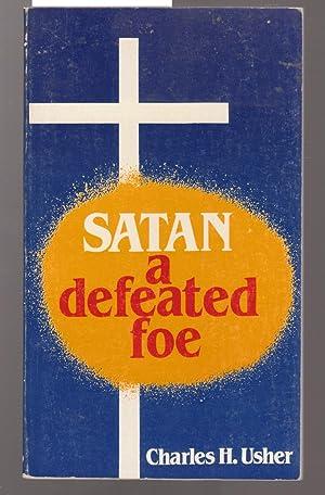 Satan - A Defeated Foe: Usher, Charles H.