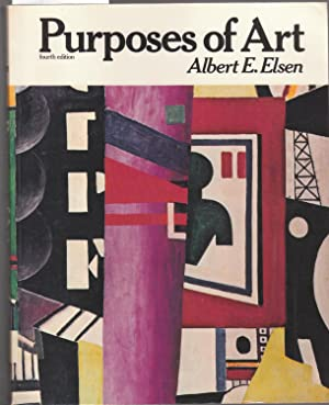 Purposes of Art - an Introduction to: Elsen, Albert E.