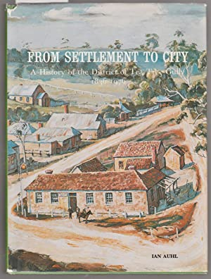 From Settlement to City - a History: Auhl, Ian
