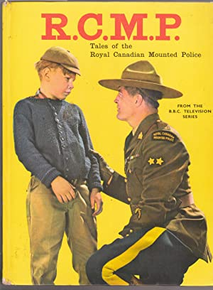 RCMP - Tales of the Royal Canadian Mounted Police