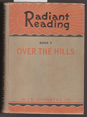 Radiant Reading Book V - Over the: Collocott, T. C.