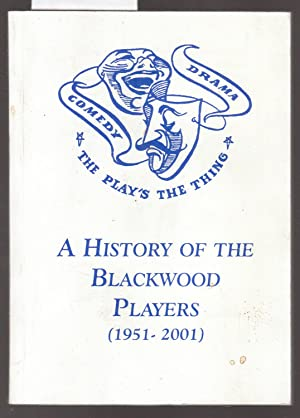 A History of the Blackwood Players 1951-2001 - The Plays the Thing
