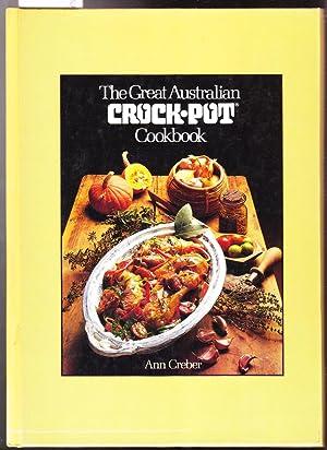The Great Australian Crock Pot Cookbook: Creber, Ann
