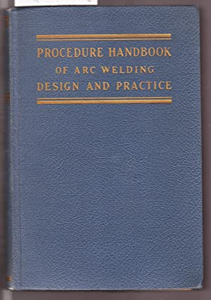 Procedure Handbook Of Arc Welding Design And Practice By The Lincoln Electric Company Cleveland Hard Cover 8th Edition
