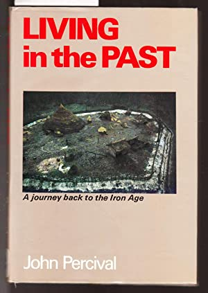 Living in the Past - A Journey: Percival, John