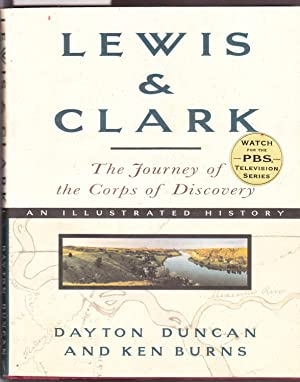 Lewis and Clark - The Journey of the Corps of Discovery an Illustrated History