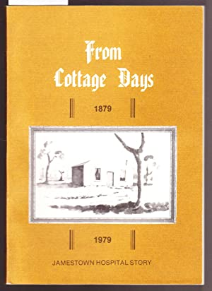From Cottage Days 1879-1979 - Jamestown Hospital Story