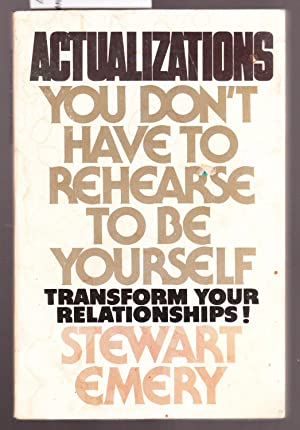 Actualizations - You Don't Have to Rehearse to be Yourself