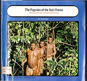 The Pygmies of the Ituri Forest - An Adventure in Anthropolgy - Investigating Our World series/ S...