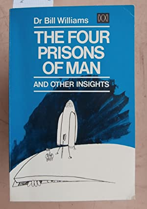 The Four Prisons of Man and Other Insights