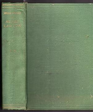 The Prose Works of Henry Lawson Volume: Lawson, Henry