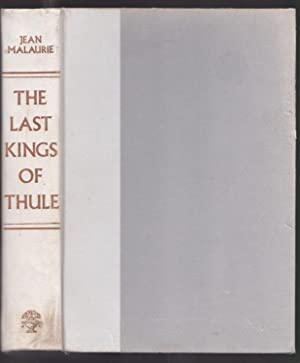 The Last King of Thule - With the Polar Eskimos, as They Face Their Destiny