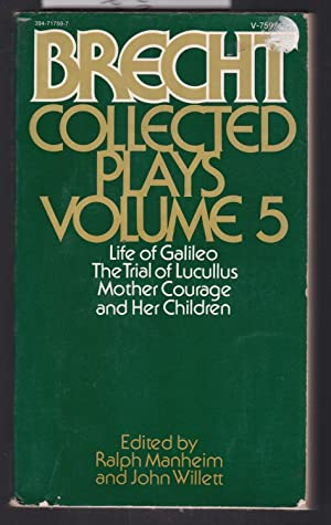 Brecht Collected Plays Volume 5 - Life of Galileo, The Trial of Lucullus, Mother Courage and Her ...
