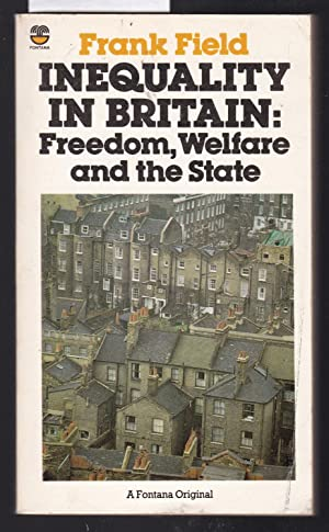 Inequality in Britain : Fredom, Welfare and the State