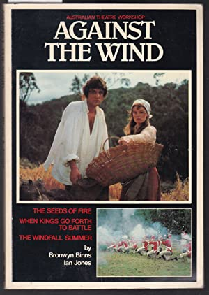 Against the Wind - Final Shooting Scripts - The Seeds of Fire, When Kings go Forth to Battle, The...