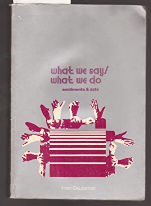 What We Say / What We Do - Sentiments and Acts