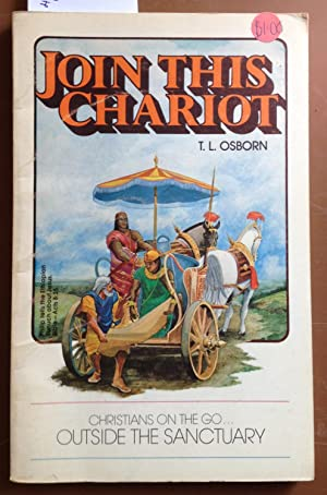 Join This Chariot : Christians on the: Osborn, T. L.