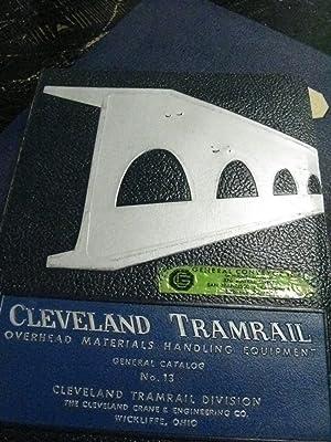Cleveland Tramrail: Overhead Materials Handling Equipment: General Catalog No. 13: Cleveland Crane
