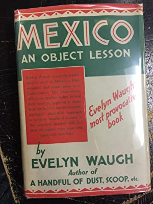 Mexico: An Object Lesson: Waugh, Evelyn