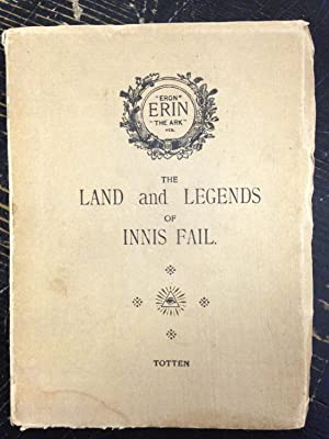 The Land and Legends of Innis Fail: Totten, Charles A. L.