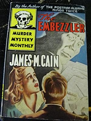 The Embezzler (Murder Mystery Monthly): Cain, James M.