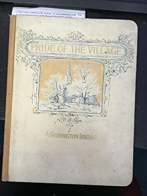 The Pride of the Village, and Other Tales.: Irving, Washington