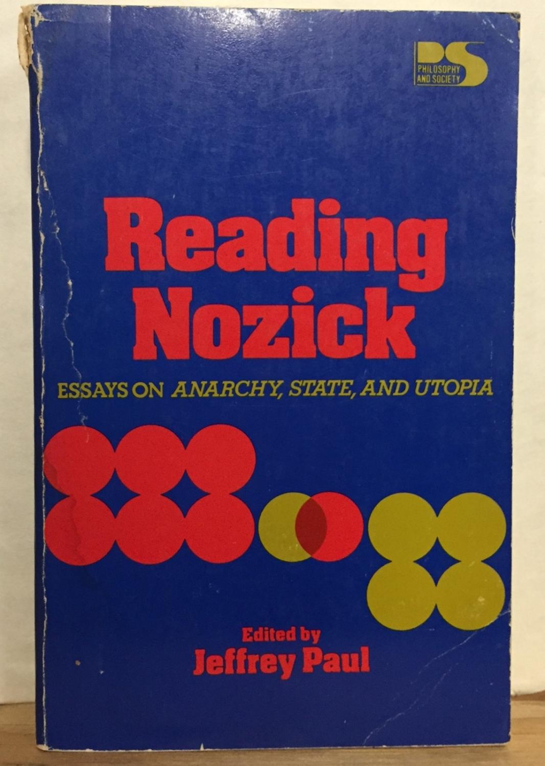anarchy essay nozick reading state utopia Reading nozick : essays on anarchy, state, and utopia / published: (1983  the cambridge companion to nozick's anarchy, state, and utopia / published: (2011).
